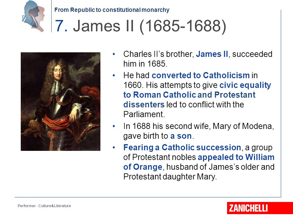 7. James II (1685-1688) Charles II's brother, James II, succeeded him in 1685.