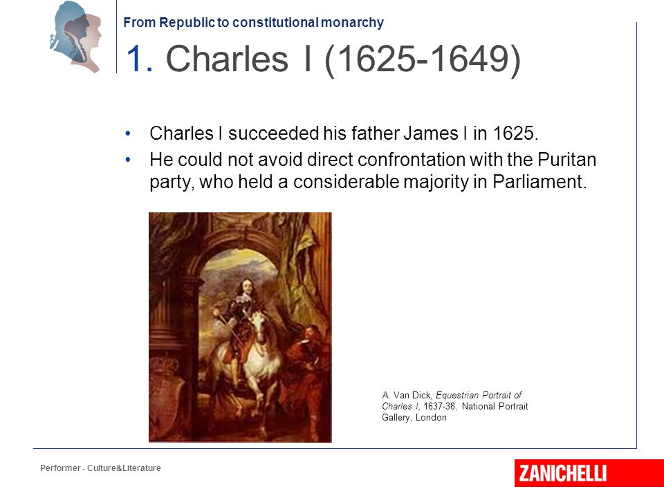 1. Charles I (1625-1649) Charles I succeeded his father James I in 1625.