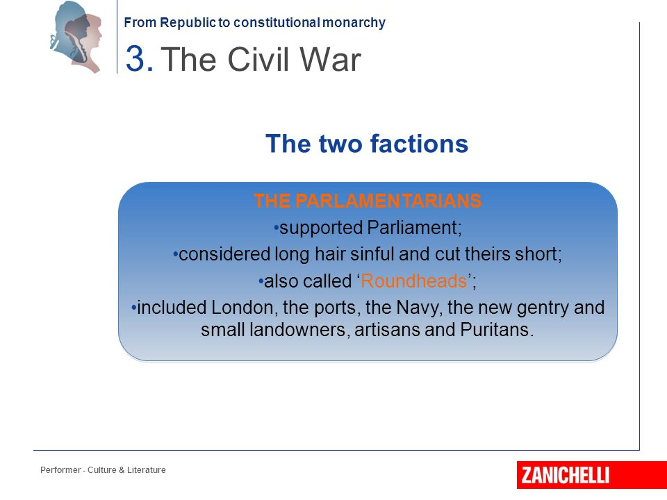 3. The Civil War The two factions THE PARLAMENTARIANS