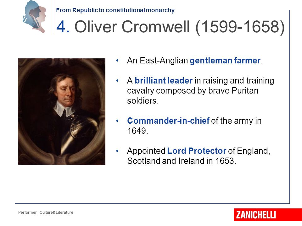 4. Oliver Cromwell (1599-1658) An East-Anglian gentleman farmer.