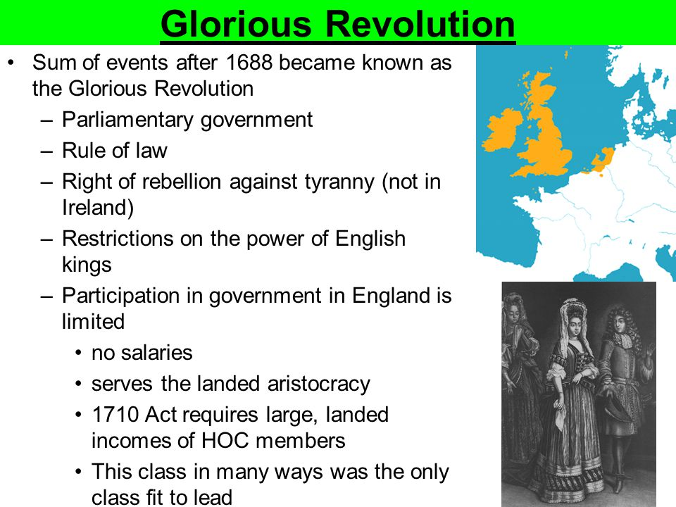 Glorious Revolution Sum of events after 1688 became known as the Glorious Revolution. Parliamentary government.
