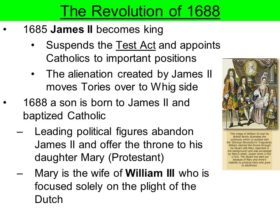 The Revolution of 1688 1685 James II becomes king