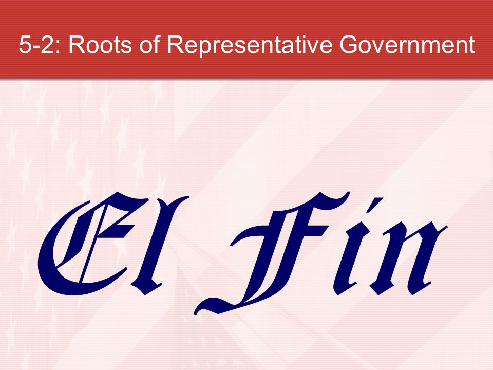 5-2: Roots of Representative Government