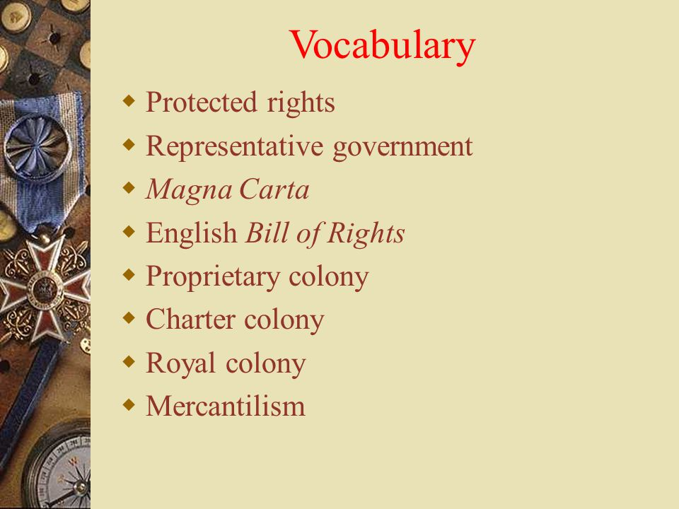 Vocabulary Protected rights Representative government Magna Carta