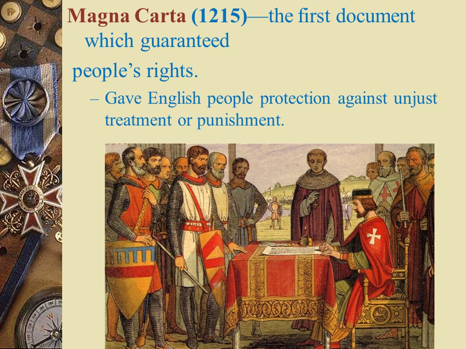 Magna Carta (1215)—the first document which guaranteed