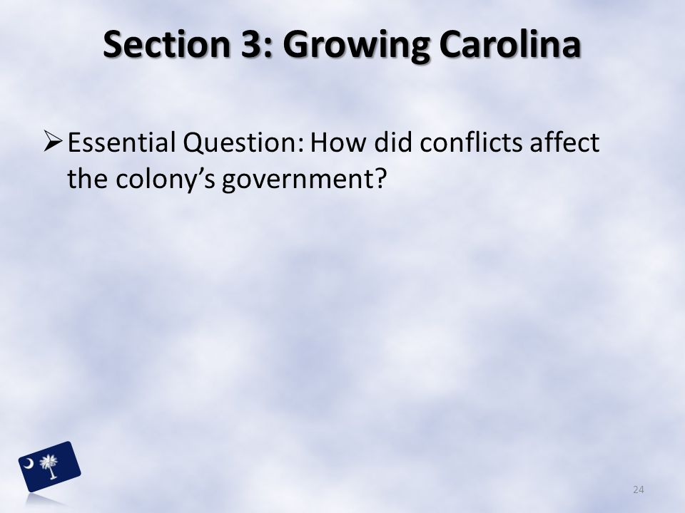 Section 3: Growing Carolina