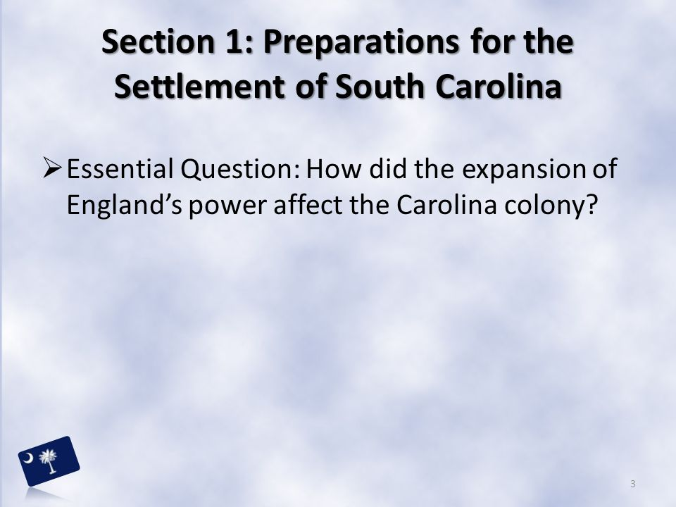 Section 1: Preparations for the Settlement of South Carolina