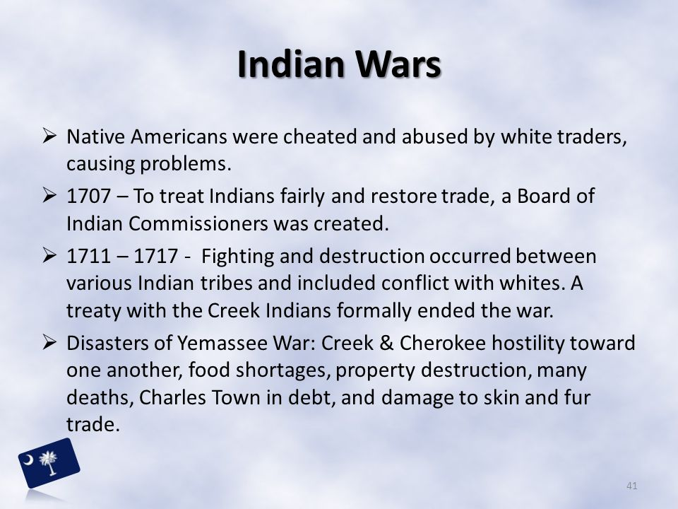 Indian Wars Native Americans were cheated and abused by white traders, causing problems.