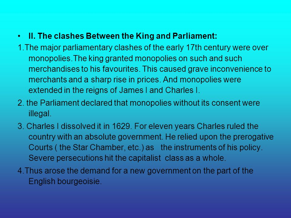 II. The clashes Between the King and Parliament: