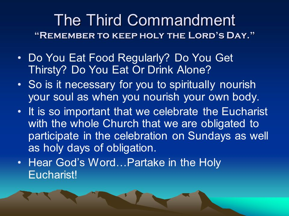 The Third Commandment Remember to keep holy the Lord's Day.