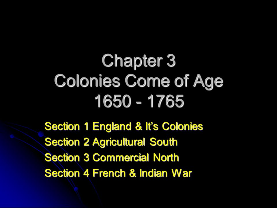 Chapter 3 Colonies Come of Age 1650 - 1765