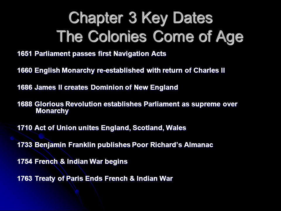 Chapter 3 Key Dates The Colonies Come of Age