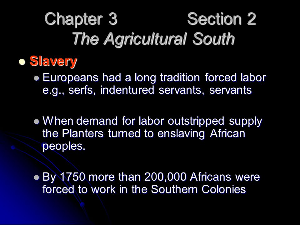 Chapter 3 Section 2 The Agricultural South