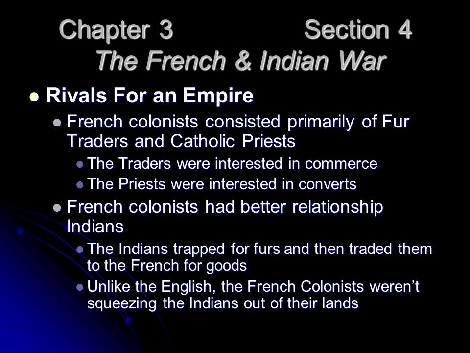 Chapter 3 Section 4 The French & Indian War