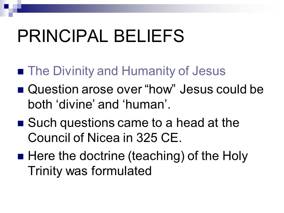 PRINCIPAL BELIEFS The Divinity and Humanity of Jesus