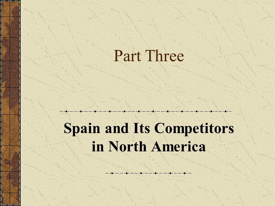 Spain and Its Competitors in North America