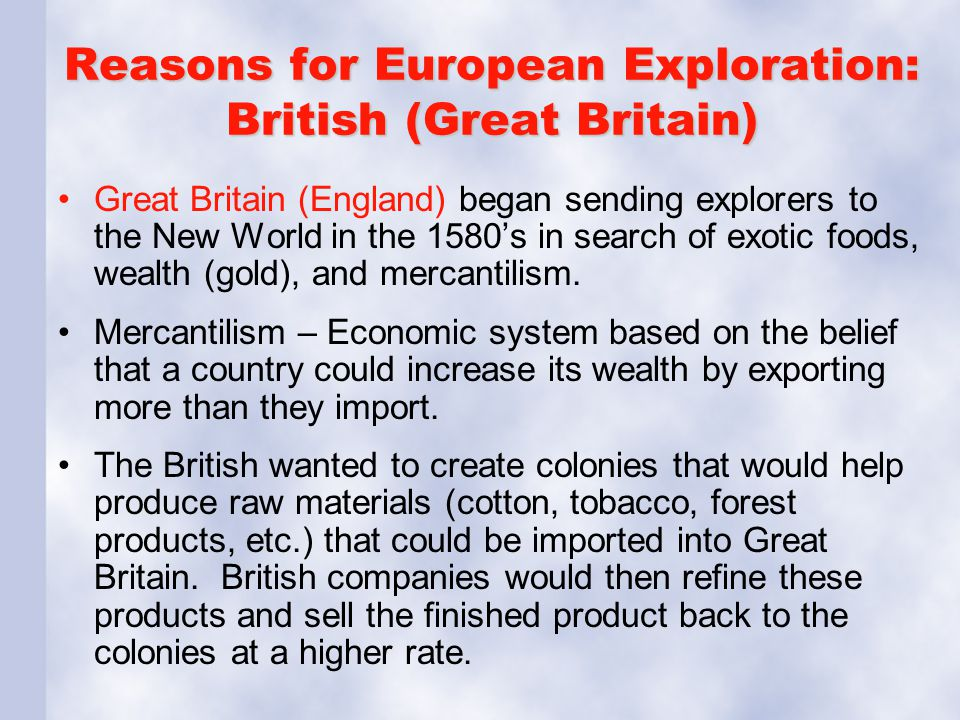 Reasons for European Exploration: British (Great Britain)