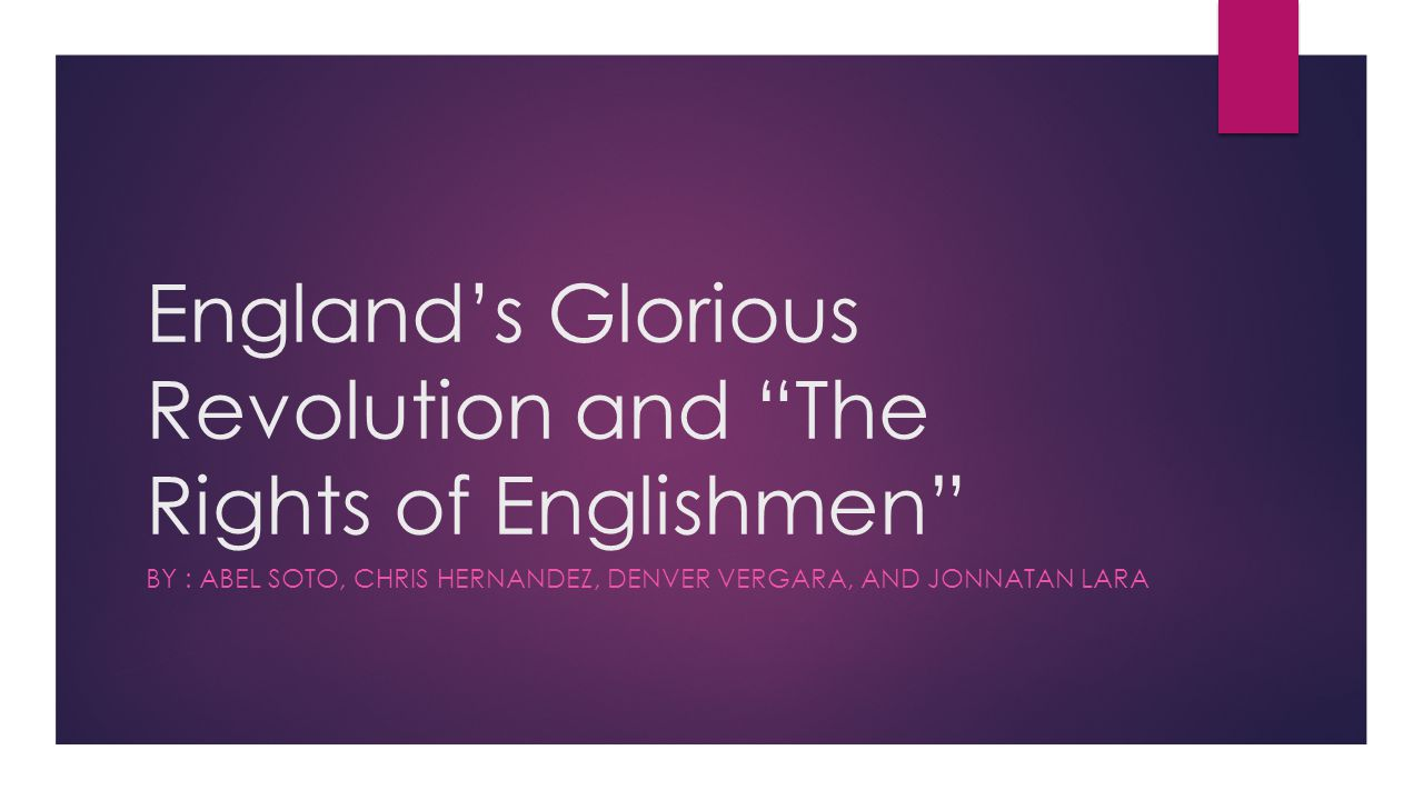 England's Glorious Revolution and The Rights of Englishmen