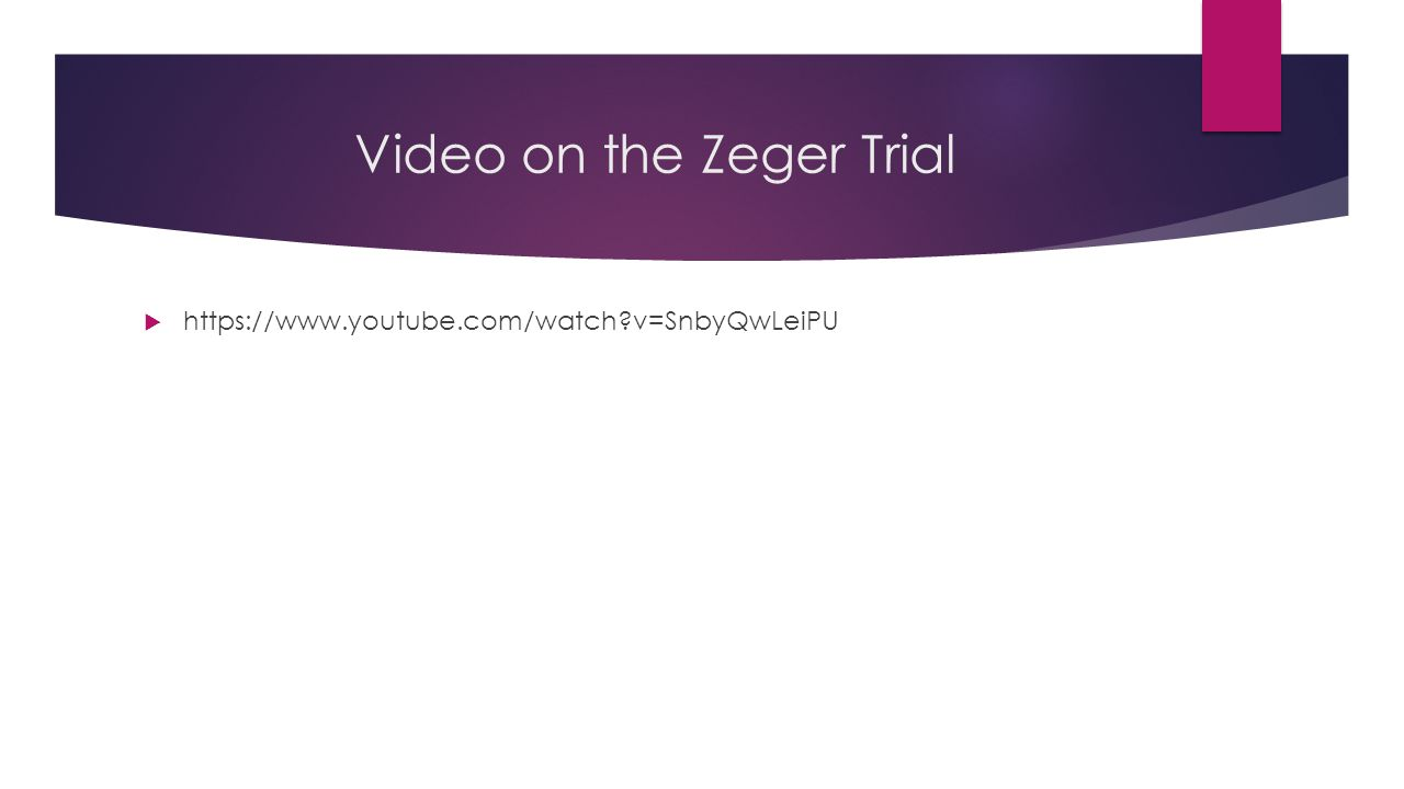 Video on the Zeger Trial