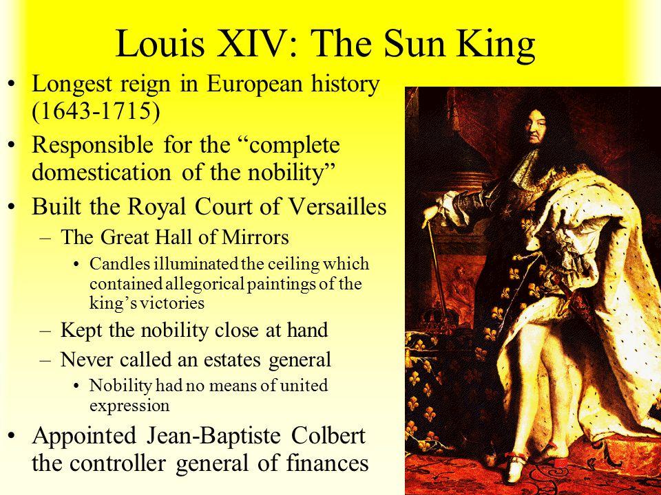 Louis XIV: The Sun King Longest reign in European history (1643-1715)