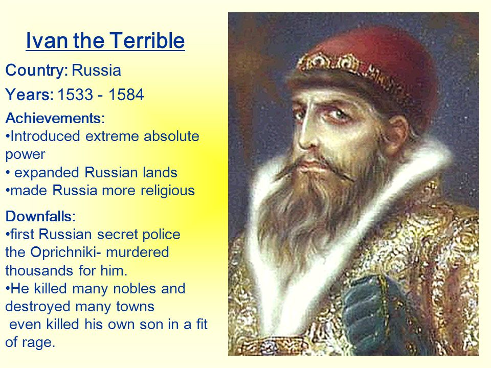 Ivan the Terrible Country: Russia Years: 1533 - 1584 Achievements: