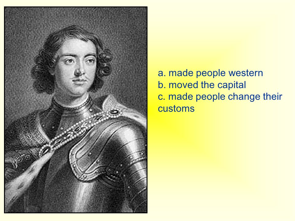 a. made people western b. moved the capital c. made people change their customs