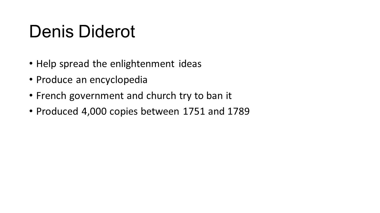 Denis Diderot Help spread the enlightenment ideas