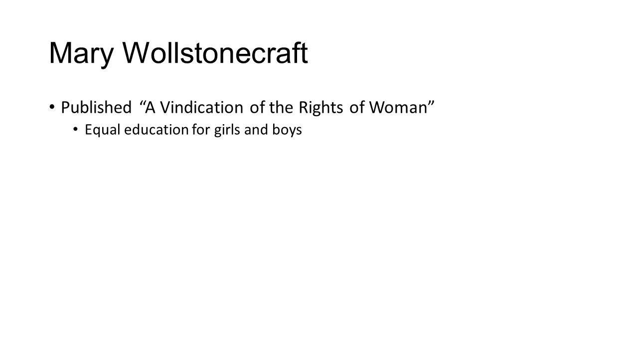 Mary Wollstonecraft Published A Vindication of the Rights of Woman