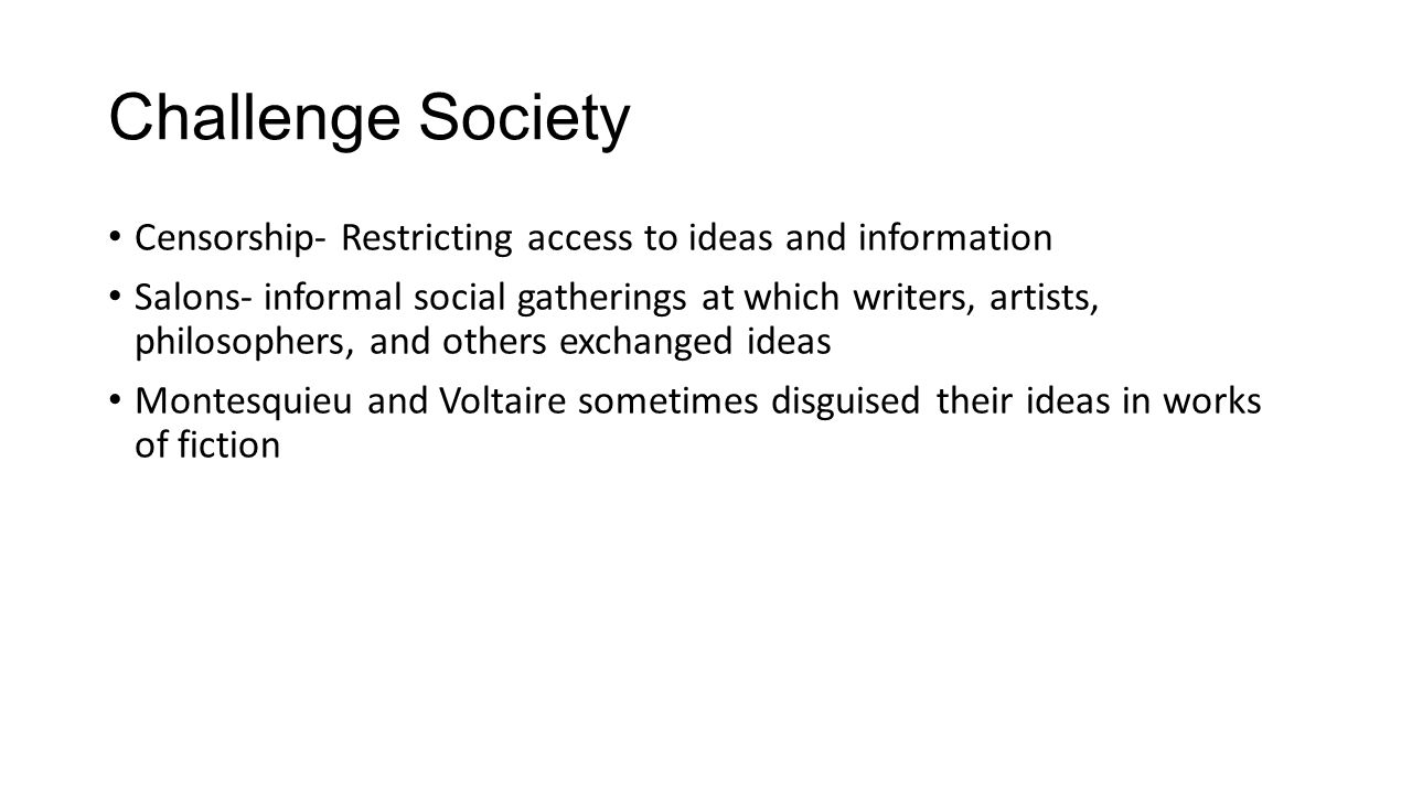 Challenge Society Censorship- Restricting access to ideas and information.