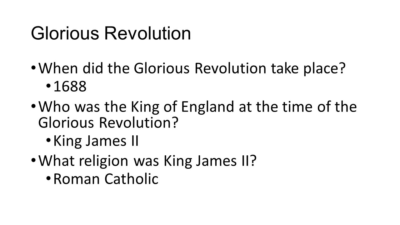 Glorious Revolution When did the Glorious Revolution take place 1688