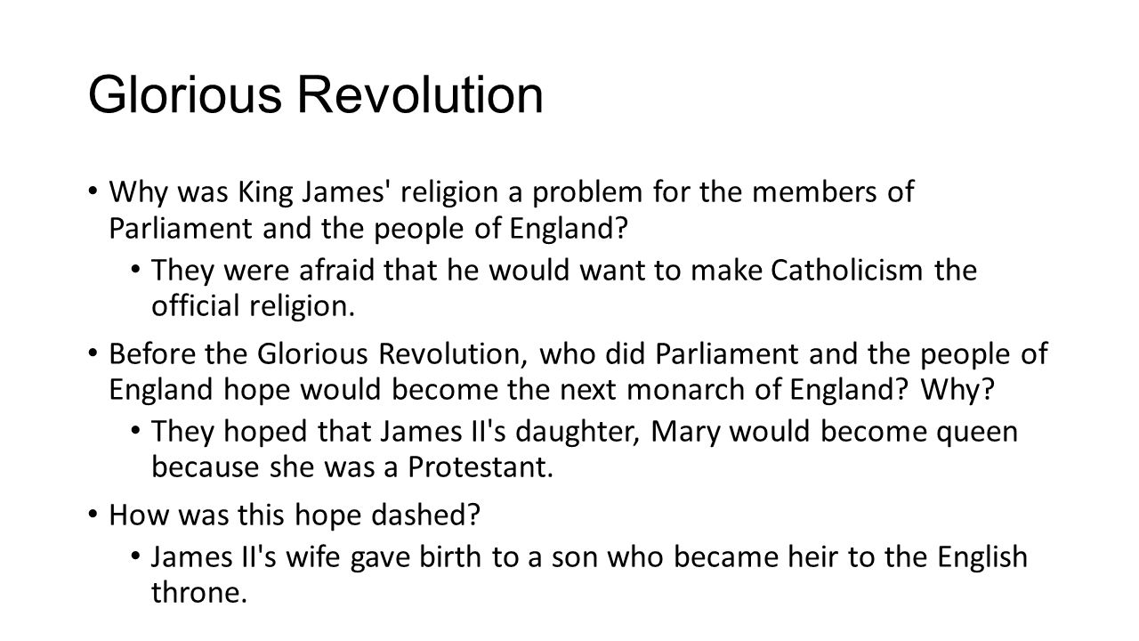 Glorious Revolution Why was King James religion a problem for the members of Parliament and the people of England