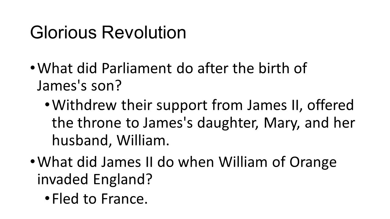 Glorious Revolution What did Parliament do after the birth of James s son