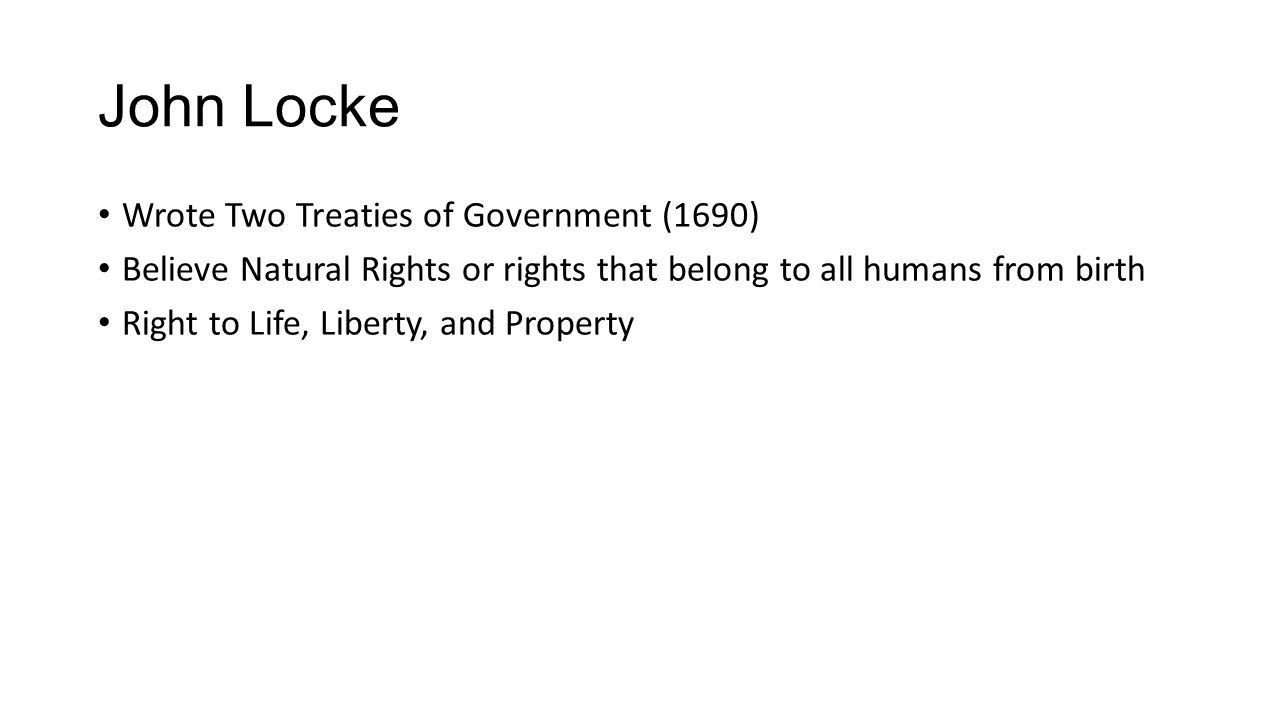 John Locke Wrote Two Treaties of Government (1690)