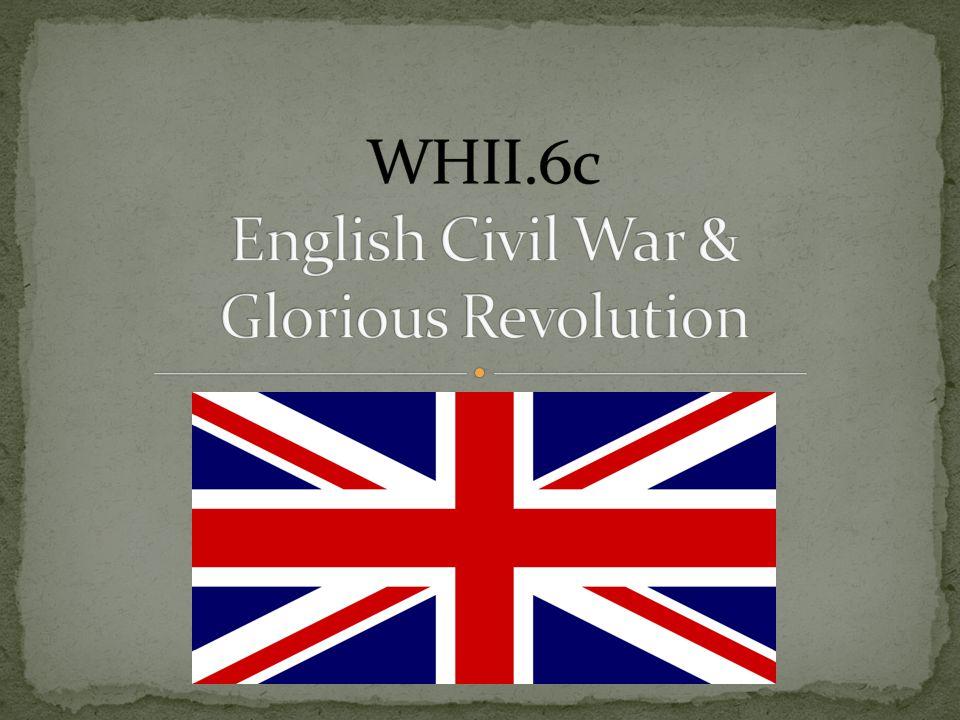 WHII.6c English Civil War & Glorious Revolution