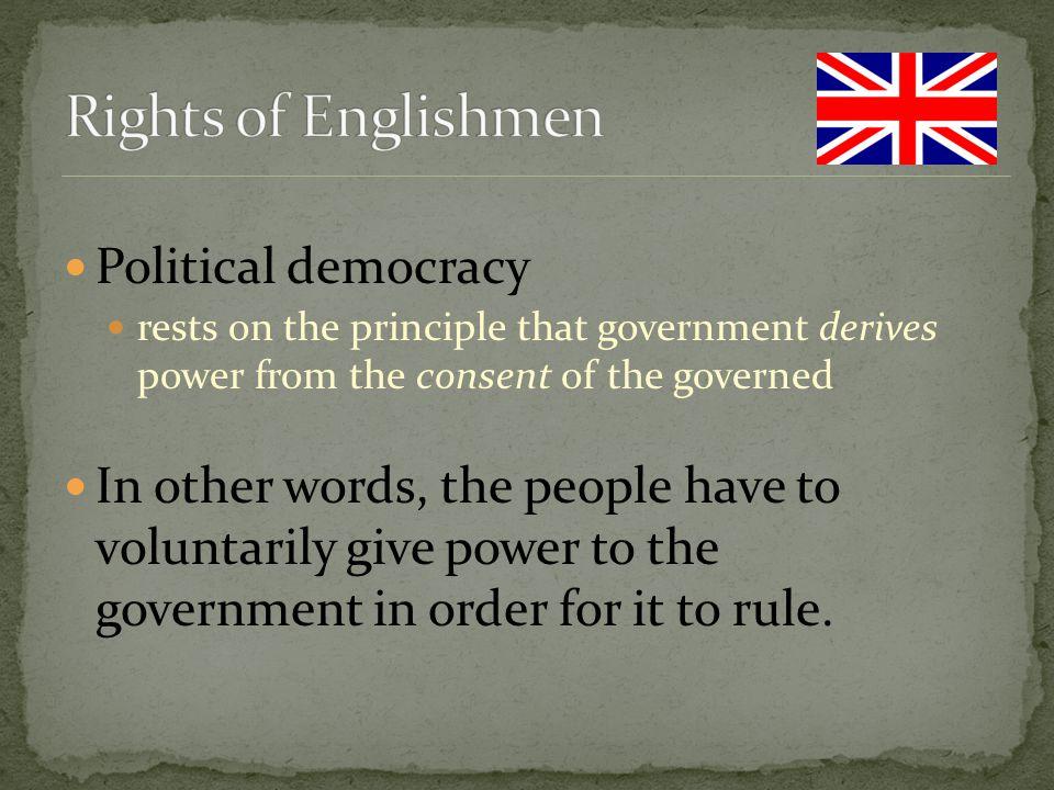 Rights of Englishmen Political democracy