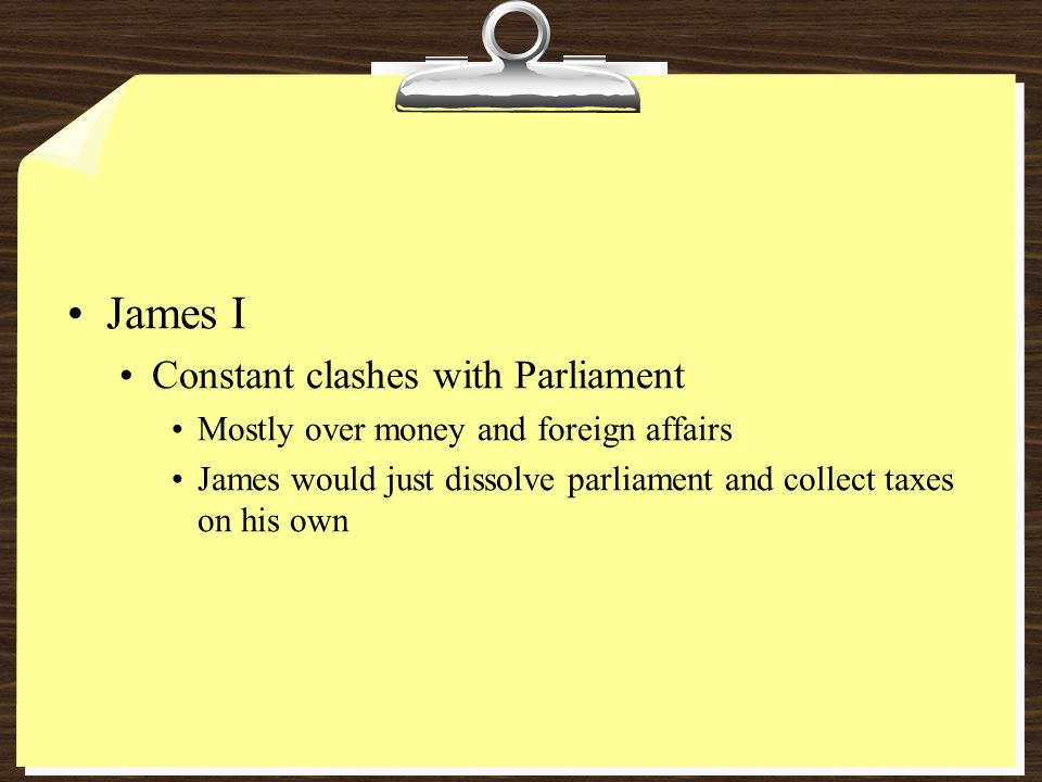 James I Constant clashes with Parliament