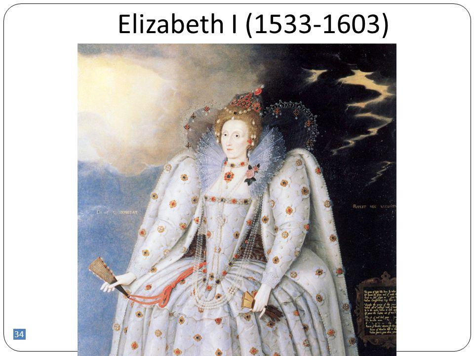 Elizabeth I (1533-1603) 34 34