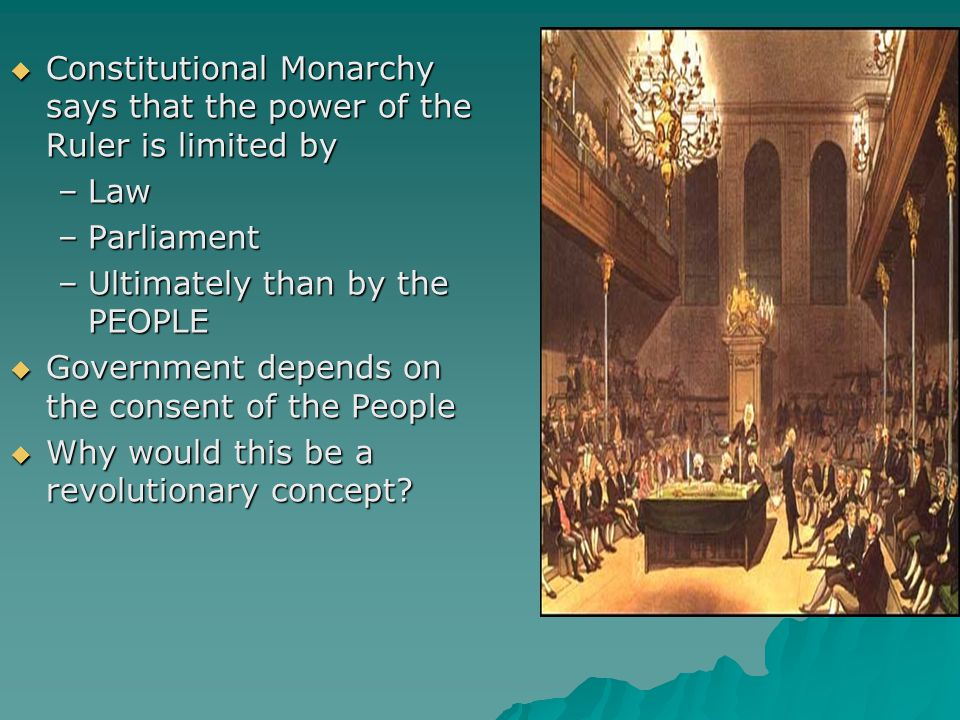 Constitutional Monarchy says that the power of the Ruler is limited by