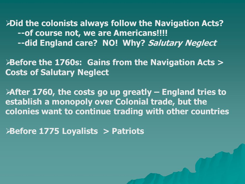 Did the colonists always follow the Navigation Acts