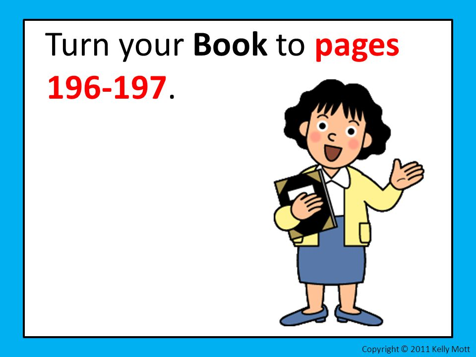 Turn your Book to pages 196-197.