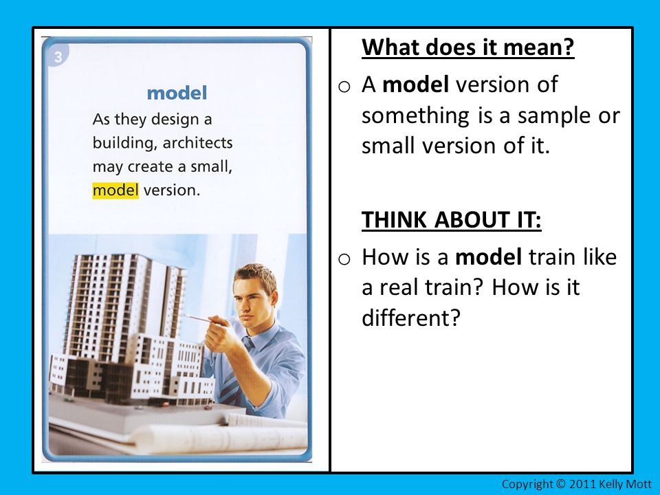 A model version of something is a sample or small version of it.