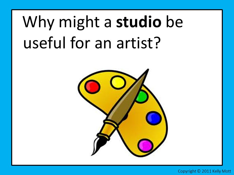 Why might a studio be useful for an artist