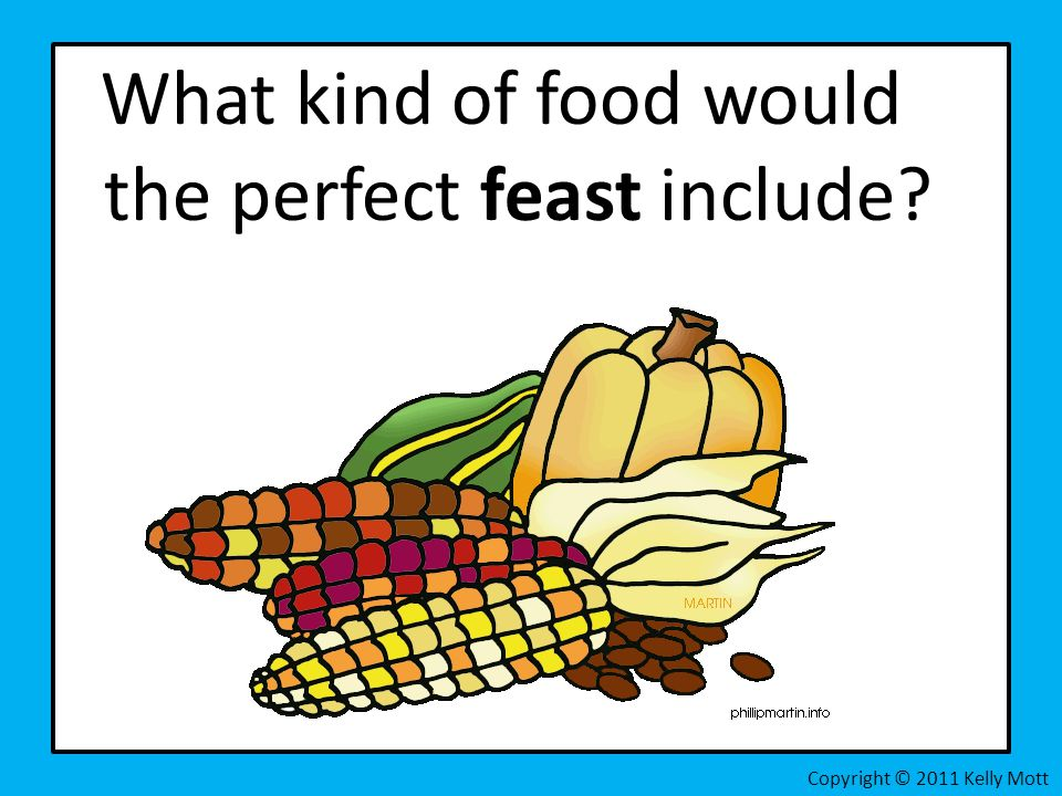 What kind of food would the perfect feast include