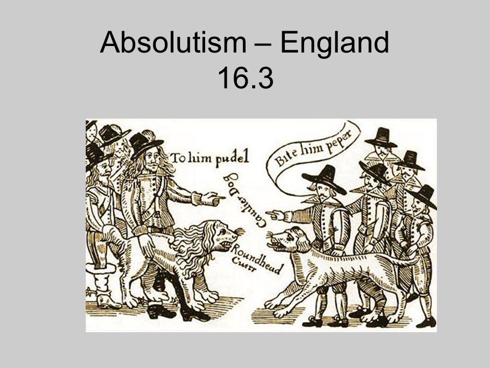 Absolutism – England 16.3