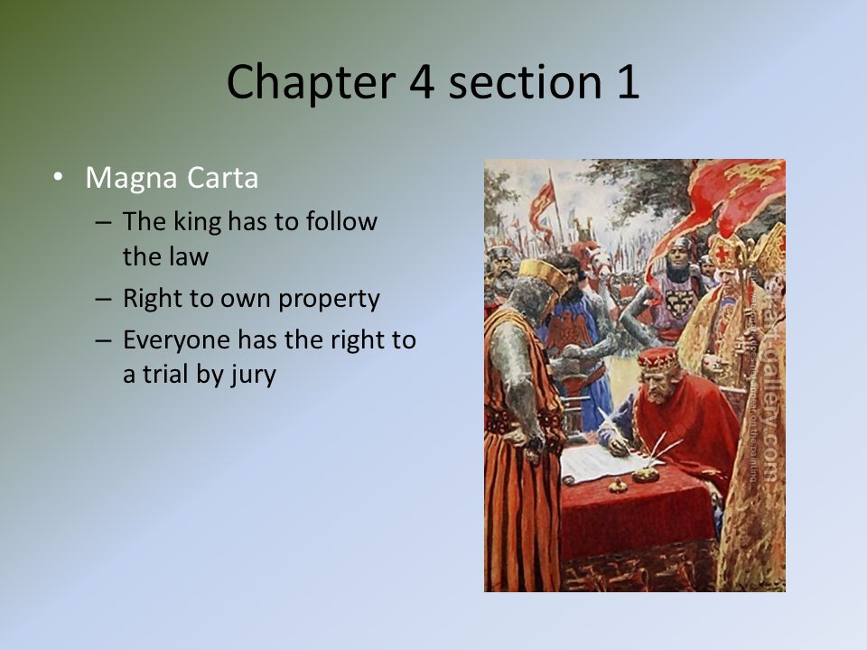 Chapter 4 section 1 Magna Carta The king has to follow the law