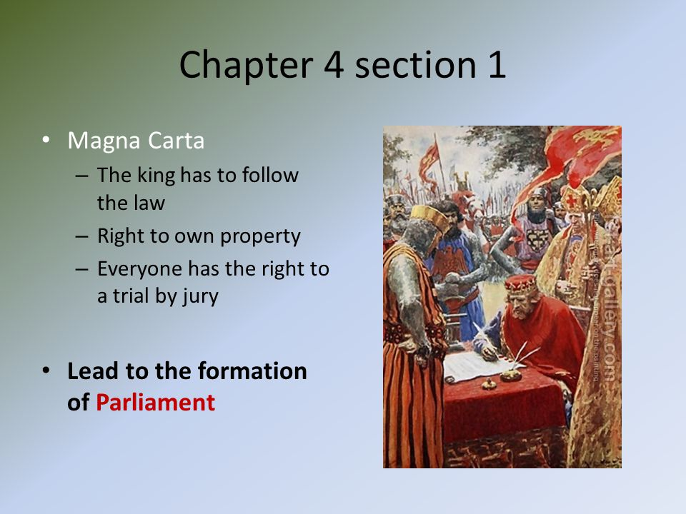 Chapter 4 section 1 Magna Carta Lead to the formation of Parliament
