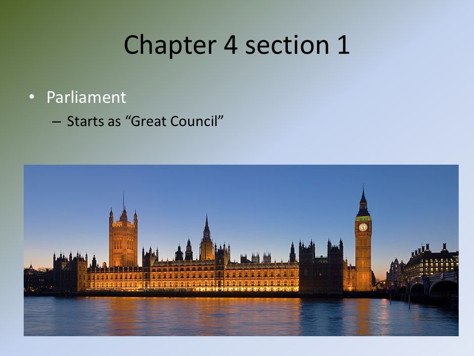 Chapter 4 section 1 Parliament Starts as Great Council