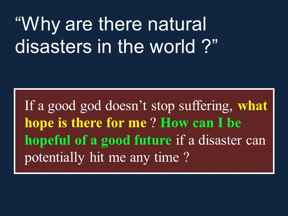 Why are there natural disasters in the world