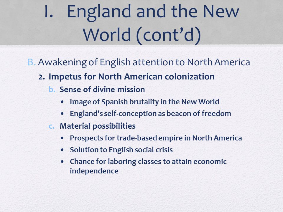 I. England and the New World (cont'd)
