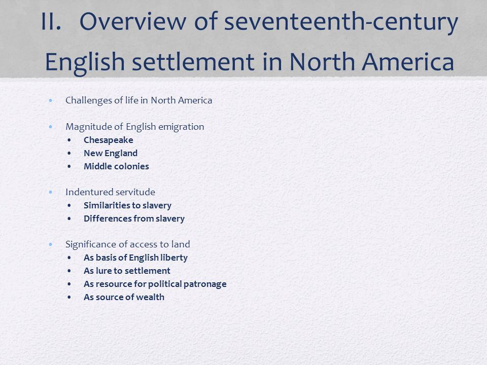 II. Overview of seventeenth-century English settlement in North America